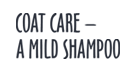 Péče o srst - jemný šampon